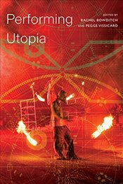 Performing Utopia   - Bowditch, Rachel