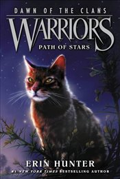 Warriors : Path of Stars : Dawn of the Clans 6 - Hunter, Erin