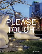 Please Touch : Sculpture for a City - Byrd, Warren
