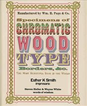 Specimens of Chromatic Wood Type, Borders, &C. - Smith, Esther K.