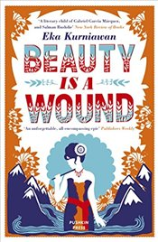 Beauty is a Wound - Kurniawan, Eka