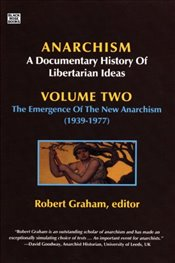 Anarchism: Anarchist Current (1939-2006) v. 2: A Documentary History of Libertarian Ideas (Anarchism -
