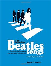 Complete Beatles Songs - Turner, Steve