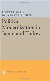 Political Modernization in Japan and Turkey - Ward, Robert E.