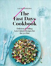 Fast Days Cookbook : Delicious and Filling Low-Calorie Recipes for the 5:2 Diet - Herring, Laura