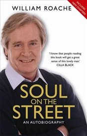 Soul on the Street : An Autobiography - Roache, William
