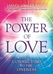 Power of Love : Connecting to the Oneness - Praagh, James Van