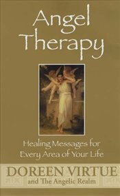 Angel Therapy : Healing Messages For Every Area Of Your Life - Virtue, Doreen