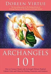 Archangels 101: How to Connect Closely with Archangels Michael, Raphael,  Uriel, Gabriel and Others  - Virtue, Doreen