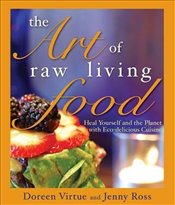 Art Of Raw Living Food - Virtue, Doreen