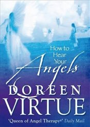 How to Hear Your Angels - Virtue, Doreen