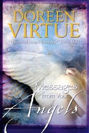 Messages From Your Angels : What Your Angels Want You to Know - Virtue, Doreen