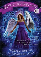 Angel Astrology 101 : Discover the Angels Connected with Your Birth Chart - Boland, Yasmin