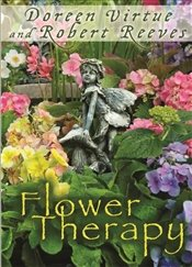 Flower Therapy : Welcome the Angels of Nature into Your Life - Reeves, Robert