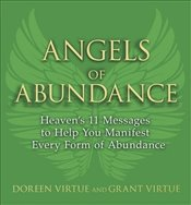 Angels of Abundance : Heavens 11 Messages to Help You Manifest Every Form of Abundance - Virtue, Grant