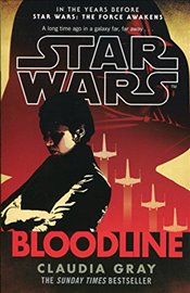 Star Wars : Bloodline - Gray, Claudia