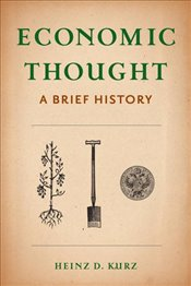 Economic Thought : A Brief History - Kurz, Heinz D.