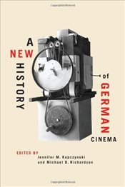 New History of German Cinema - Kapczynski, Jennifer M.