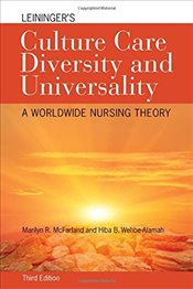 Leiningers Culture Care Diversity And Universality - McFarland, Marilyn R.