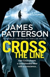 Cross the Line : (Alex Cross 24) - Patterson, James