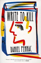 WRITE TO KILL - Pennac, Daniel