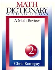 MATH DICTIONARY WITH SOLUTIONS - KORNEGAY, CHRIS