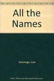 All The Names - Saramago, Jose
