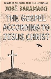 Gospel According to Jesus Christ - Saramago, Jose