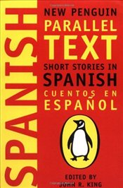 Short Stories in Spanish : Parallel Text - KING, JOHN R.