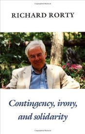 Contingency, Irony and Solidarity - Rorty, Richard