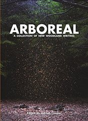 Arboreal : A Collection of Words from the Woods - Smith, Ali