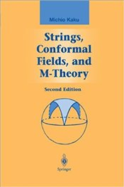 Strings, Conformal Fields, and M-Theory - Kaku, Michio