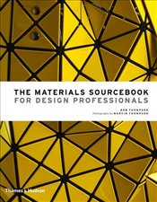 Materials Sourcebook for Design Professionals - Thompson, Rob