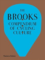 Brooks Compendium of Cycling Culture - England, Brooks