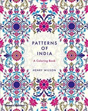 Patterns of India : A Colouring Book  - Wilson, Henry