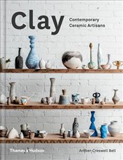 Clay : Contemporary Ceramic Artisans - Bell, Amber Creswell