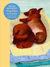 David Hockney Dog Days : Sketchbook - Hockney, David