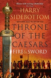 Fire and Sword : Throne of the Caesars, Book 3 - Sidebottom, Harry
