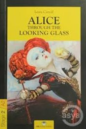 Alice Through the Looking Glass : Stage 2 - Carroll, Lewis