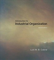 Introduction to Industrial Organization 2E - Cabral, Luis M. B.