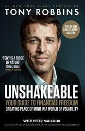 Unshakeable : Your Guide to Financial Freedom - Robbins, Tony