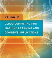 Cloud and Cognitive Computing : A Machine Learning Approach - Hwang, Kai