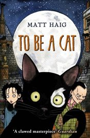 To be a Cat - Haig, Matt