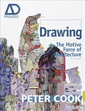 Drawing : The Motive Force of Architecture - Cook, Peter