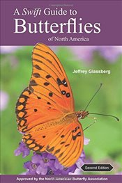 Swift Guide to Butterflies of North America - Glassberg, Jeffrey