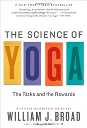 Science of Yoga: The Risks and the Rewards -