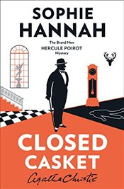 Closed Casket : The New Hercule Poirot Mystery - Hannah, Sophie