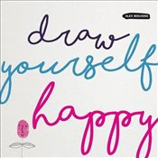 Draw Yourself Happy   - Beeching, Alex