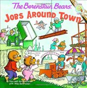 Berenstain Bears Jobs Around Town The (Berenstain Bears/Living Lights) - Mike, Berenstain Jan and