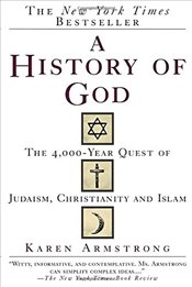 History of God: The 4,000-Year Quest of Judaism, Christianity and Islam - Armstrong, Karen